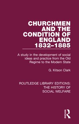 Churchmen and the Condition of England 1832-1885: A study in the development of social ideas and practice from the Old Regime to the Modern State book cover