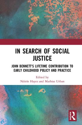 In Search of Social Justice: John Bennett's Lifetime Contribution to Early Childhood Policy and Practice book cover