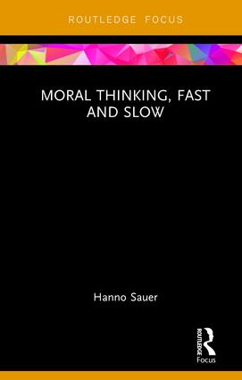 Moral Thinking, Fast and Slow: 1st Edition (Hardback) book cover