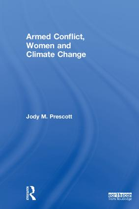 Armed Conflict, Women and Climate Change: 1st Edition (Hardback) book cover