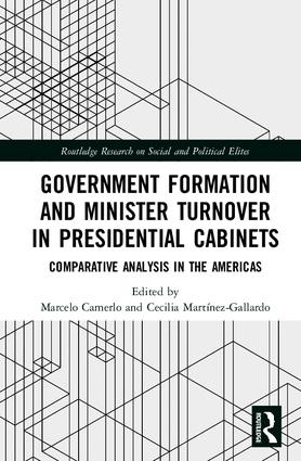 Government Formation and Minister Turnover in Presidential Cabinets: Comparative Analysis in the Americas book cover