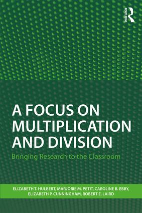 A Focus on Multiplication and Division: Bringing Research to the Classroom book cover