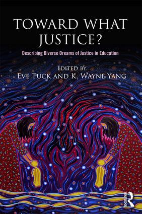 Toward What Justice?: Describing Diverse Dreams of Justice in Education, 1st Edition (Paperback) book cover