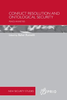 Conflict Resolution and Ontological Security: Peace Anxieties, 1st Edition (Paperback) book cover