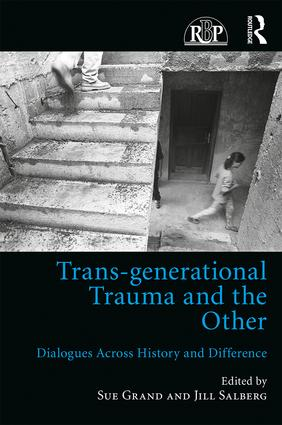 Trans-generational Trauma and the Other: Dialogues across history and difference book cover