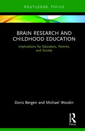 Brain Research and Childhood Education: Implications for Educators, Parents, and Society, 1st Edition (Hardback) book cover