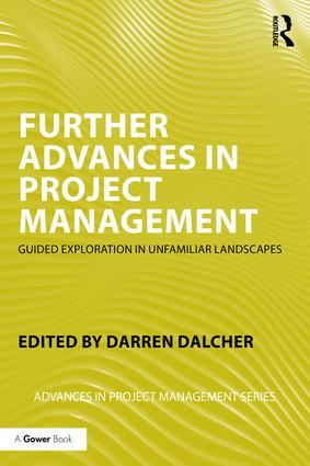 Further Advances in Project Management: Guided Exploration in Unfamiliar Landscapes book cover
