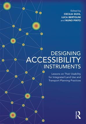 Designing Accessibility Instruments: Lessons on Their Usability for Integrated Land Use and Transport Planning Practices, 1st Edition (Paperback) book cover