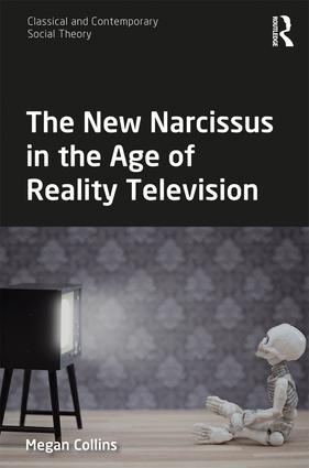 The New Narcissus in the Age of Reality Television: 1st Edition (Hardback) book cover