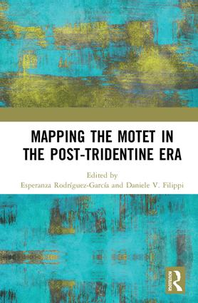 Mapping the Motet in the Post-Tridentine Era: 1st Edition (Hardback) book cover