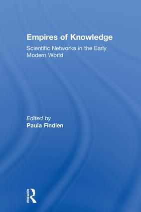 Empires of Knowledge: Scientific Networks in the Early Modern World, 1st Edition (Paperback) book cover