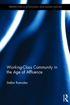 Working-Class Community in the Age of Affluence: 1st Edition (Hardback) book cover