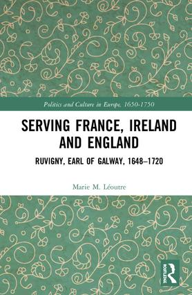 Serving France, Ireland and England: Ruvigny, Earl of Galway, 1648–1720 book cover