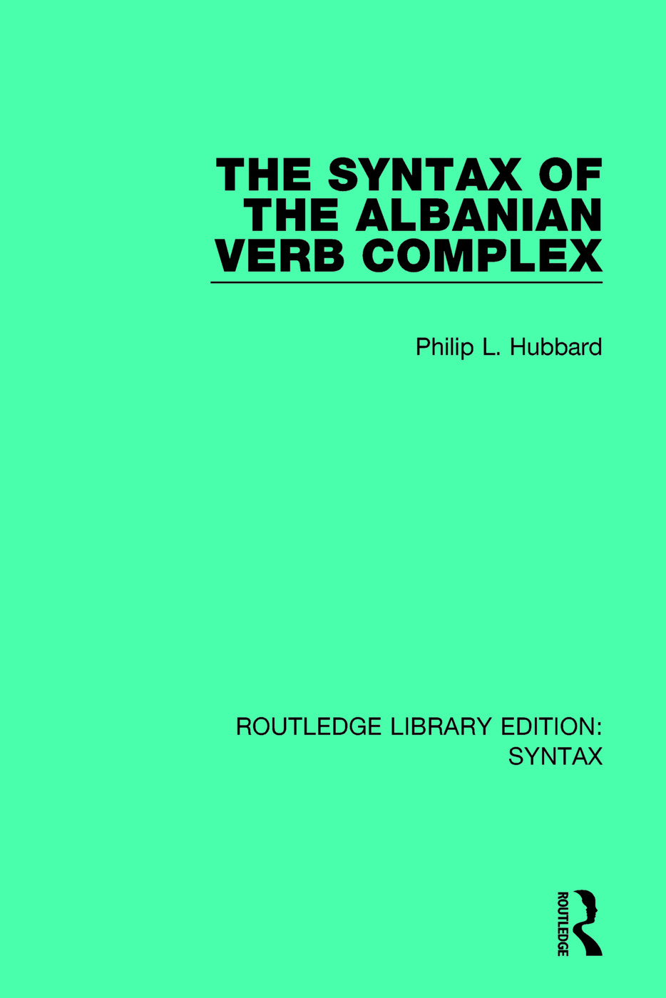 The Syntax of the Albanian Verb Complex: 1st Edition (Paperback) book cover
