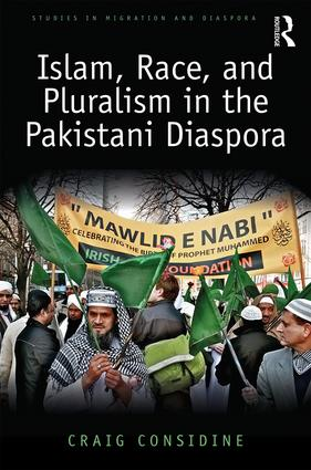 Islam, Race, and Pluralism in the Pakistani Diaspora: 1st Edition (Hardback) book cover