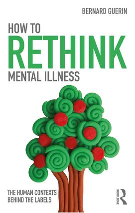 How to Rethink Mental Illness: The Human Contexts Behind the Labels (Paperback) book cover