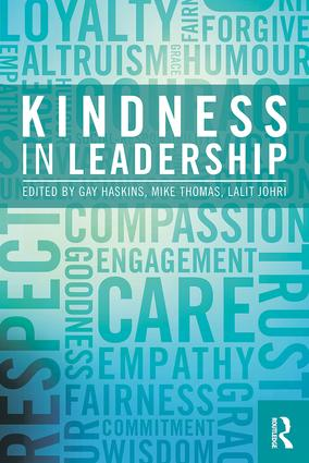 Kindness in Leadership: 1st Edition (Hardback) book cover