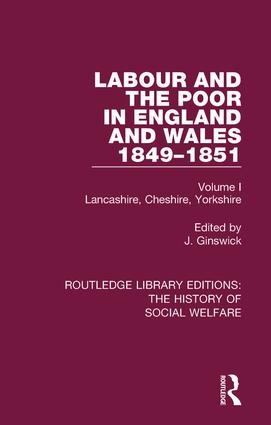 Labour and the Poor in England and Wales - The letters to The Morning Chronicle from the Correspondants in the Manufacturing and Mining Districts, the Towns of Liverpool and Birmingham, and the Rural Districts: Volume I: Lancashire, Cheshire, Yorkshire book cover