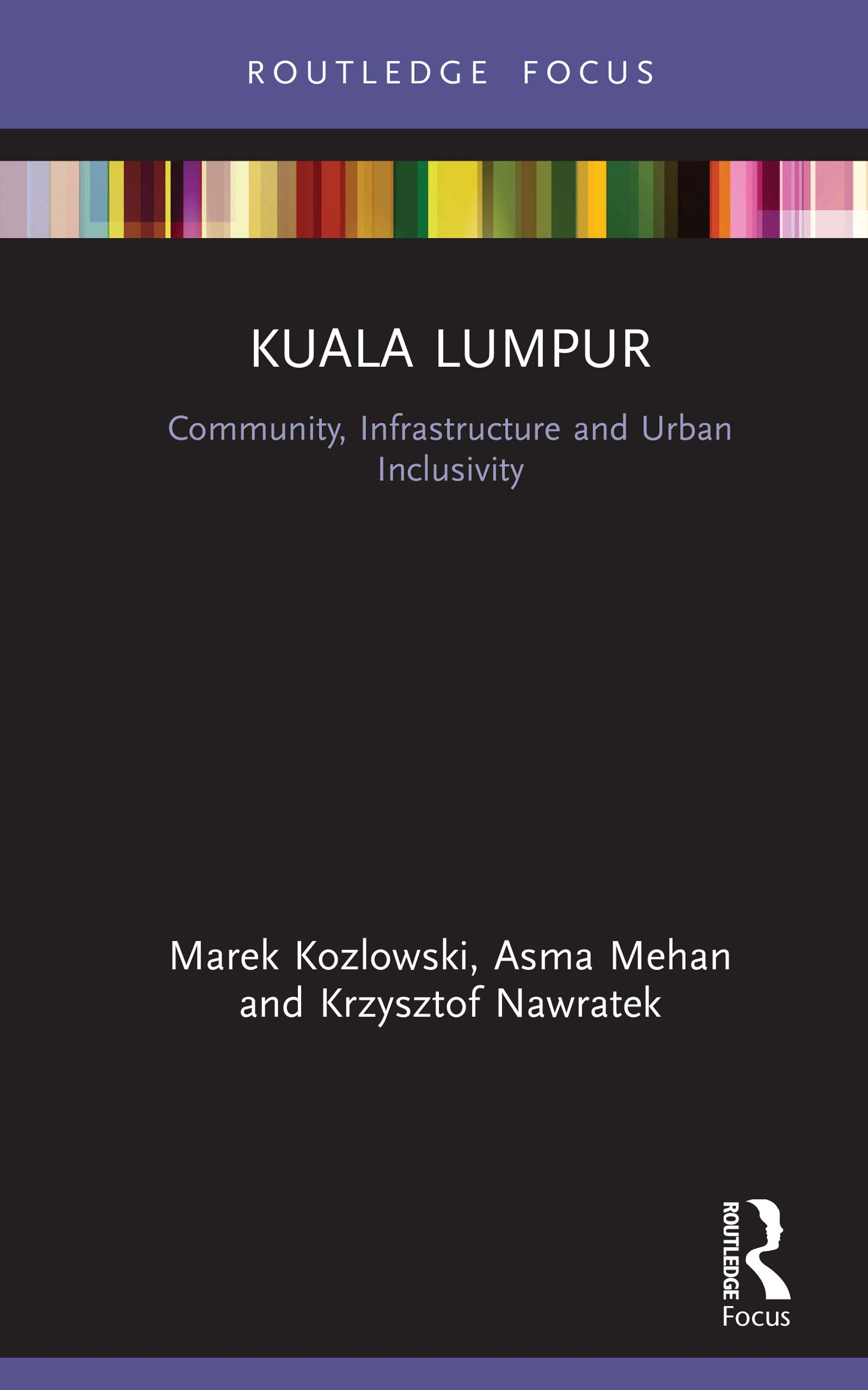 Kuala Lumpur: Community, Infrastructure and Urban Inclusivity book cover