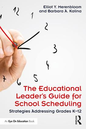 The Educational Leader's Guide for School Scheduling: Strategies Addressing Grades K–12 book cover