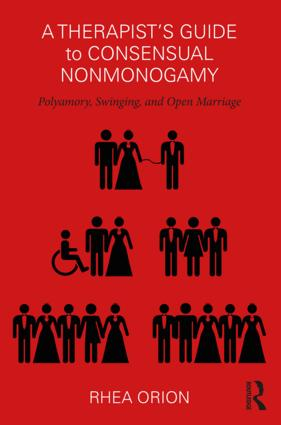 A Therapist's Guide to Consensual Nonmonogamy: Polyamory, Swinging, and Open Marriage, 1st Edition (Paperback) book cover