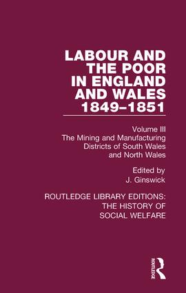 Labour and the Poor in England and Wales - The letters to The Morning Chronicle from the Correspondants in the Manufacturing and Mining Districts, the Towns of Liverpool and Birmingham, and the Rural Districts: Volume III: The Mining and Manufacturing Districts of South Wales, North Wales book cover