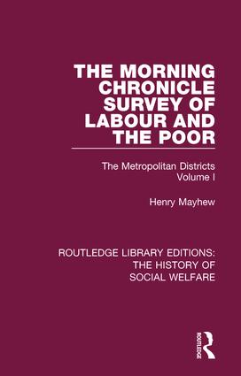 The Morning Chronicle Survey of Labour and the Poor: The Metropolitan Districts Volume 1 book cover
