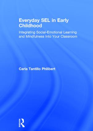 Everyday SEL in Early Childhood: Integrating Social-Emotional Learning and Mindfulness Into Your Classroom, 1st Edition (Hardback) book cover