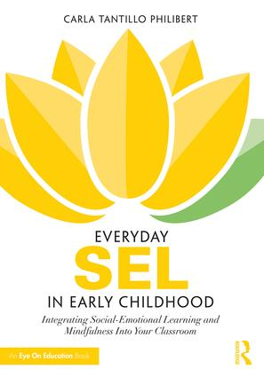Everyday SEL in Early Childhood: Integrating Social-Emotional Learning and Mindfulness Into Your Classroom, 1st Edition (Paperback) book cover