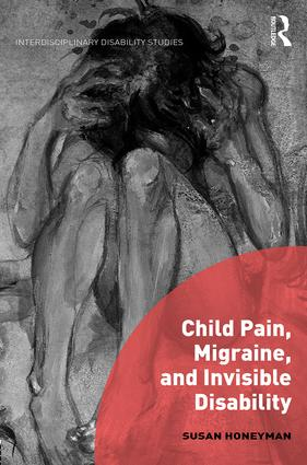 Child Pain, Migraine, and Invisible Disability book cover