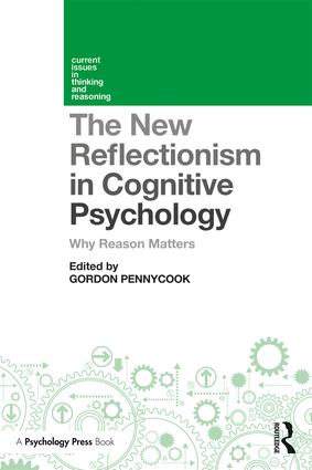 The New Reflectionism in Cognitive Psychology: Why Reason Matters, 1st Edition (Paperback) book cover