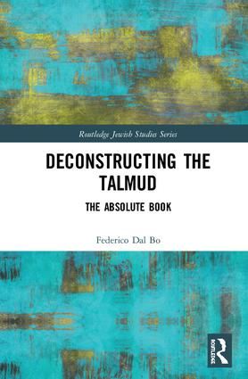 Deconstructing the Talmud: The Absolute Book book cover
