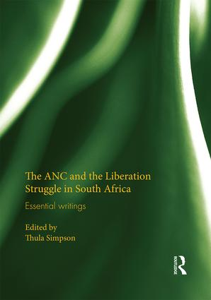 The ANC and the Liberation Struggle in South Africa: Essential writings (Hardback) book cover