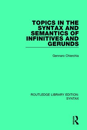 Topics in the Syntax and Semantics of Infinitives and Gerunds: 1st Edition (Paperback) book cover