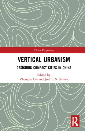 Vertical Urbanism: Designing Compact Cities in China book cover
