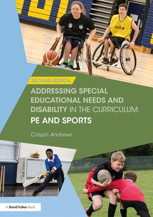 Addressing Special Educational Needs and Disability in the Curriculum: PE and Sports book cover