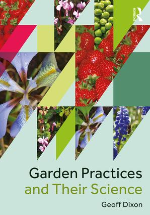 Garden Practices and Their Science: 1st Edition (Paperback) book cover