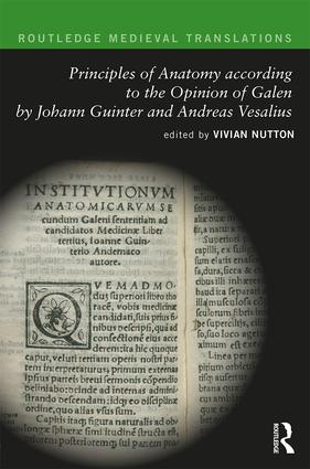 Principles of Anatomy according to the Opinion of Galen by Johann Guinter and Andreas Vesalius: 1st Edition (Hardback) book cover