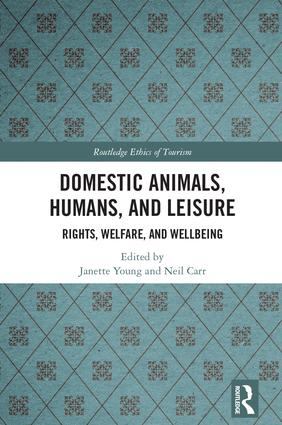 Domestic Animals, Humans, and Leisure: Rights, Welfare, and Wellbeing, 1st Edition (Hardback) book cover