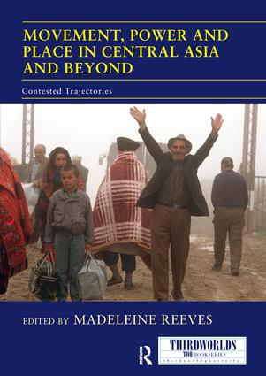 Movement, Power and Place in Central Asia and Beyond: Contested Trajectories book cover