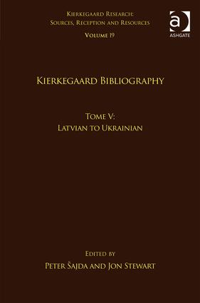 Volume 19, Tome V: Kierkegaard Bibliography: Latvian to Ukrainian (Hardback) book cover