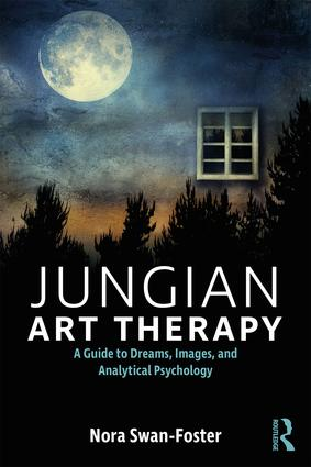 Jungian Art Therapy: Images, Dreams, and Analytical Psychology, 1st Edition (Paperback) book cover