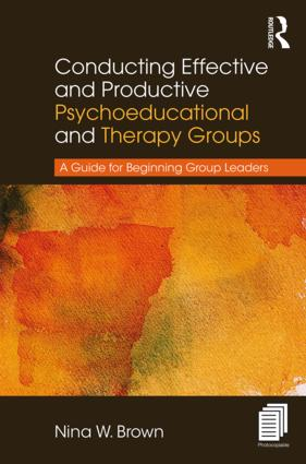 Conducting Effective and Productive Psychoeducational and Therapy Groups: A Guide for Beginning Group Leaders book cover