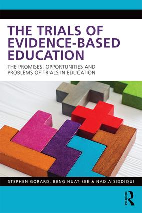 The Trials of Evidence-based Education: The Promises, Opportunities and Problems of Trials in Education (Paperback) book cover