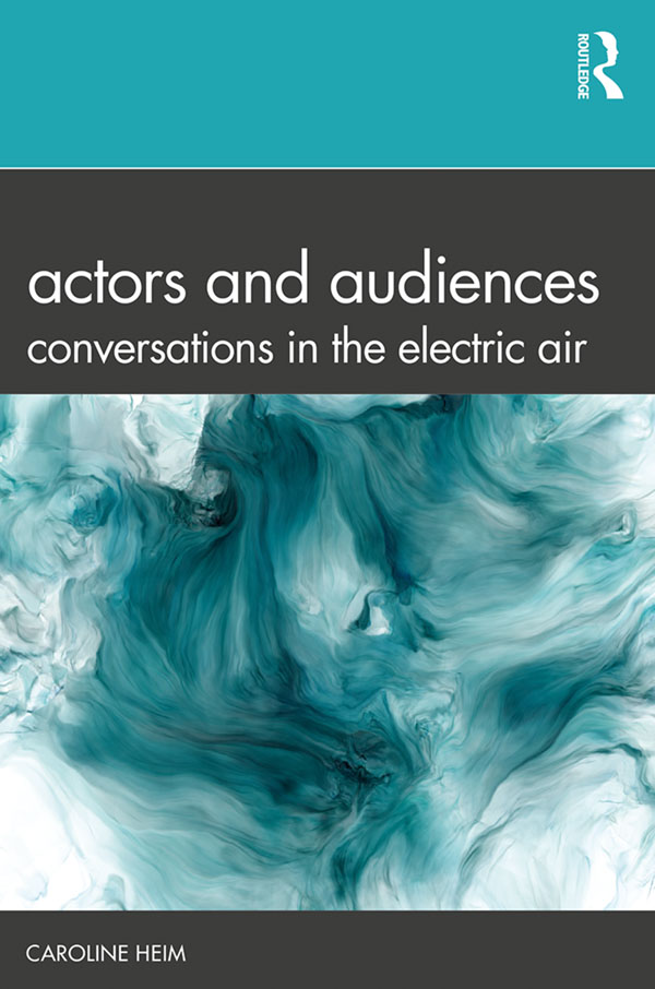 Actors and Audiences: Conversations in the Electric Air book cover