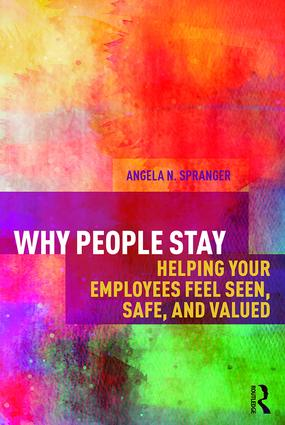 Why People Stay: Helping Your Employees Feel Seen, Safe, and Valued book cover