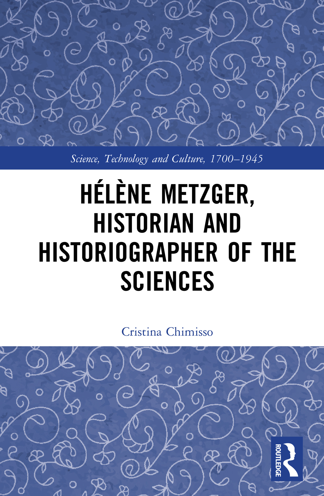 Hélène Metzger: Historian and Historiographer of the Sciences book cover
