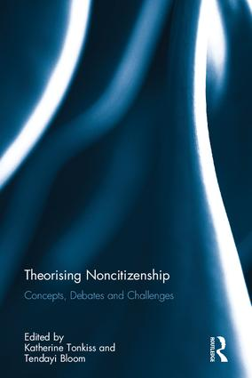 Theorising Noncitizenship: Concepts, Debates and Challenges, 1st Edition (Hardback) book cover