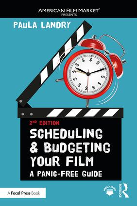 Scheduling and Budgeting Your Film: A Panic-Free Guide book cover