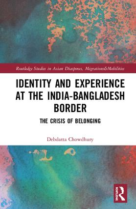 Identity and Experience at the India-Bangladesh Border: The Crisis of Belonging, 1st Edition (Hardback) book cover